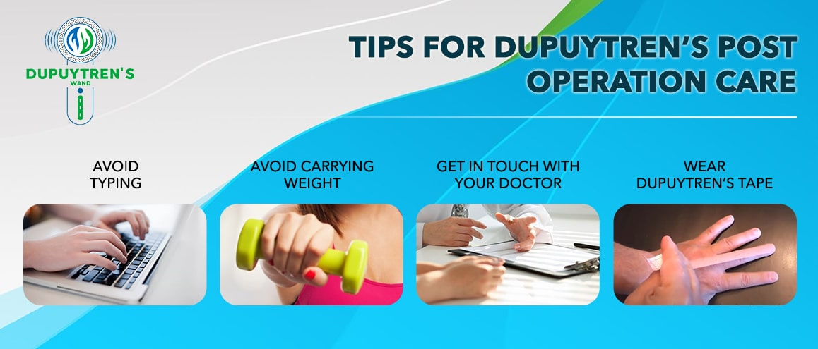 Duputren's post operative Tips